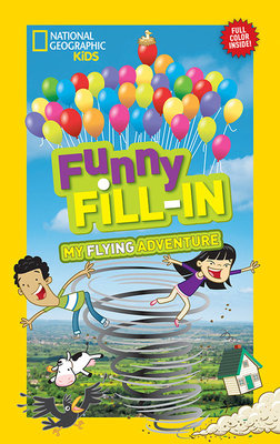 National Geographic Kids Funny Fill-in: My Flying Adventure