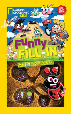 National Geographic Kids Funny Fill-in: My Bug Adventure