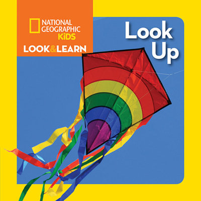 National Geographic Kids Look and Learn: Look Up