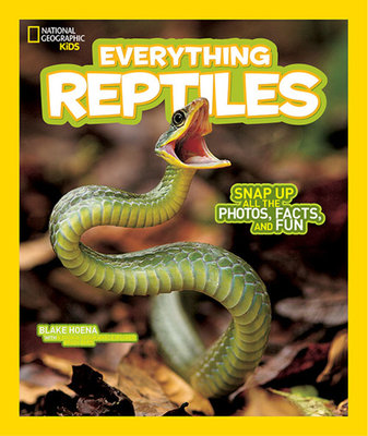 National Geographic Kids Everything Reptiles