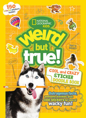 Weird But True Cool and Crazy Sticker Doodle Book