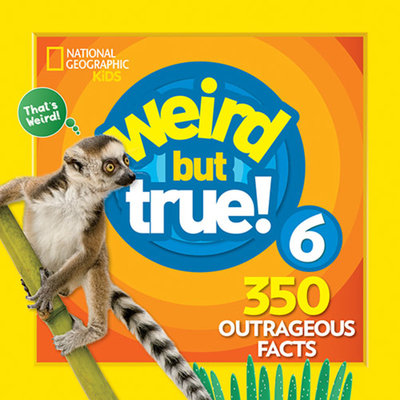 Weird But True 6: Expanded Edition
