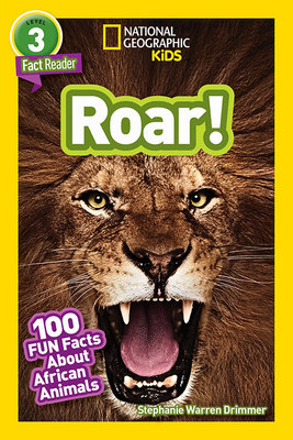 National Geographic Readers: Roar! 100 Facts About African Animals (L3)
