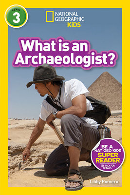 National Geographic Readers: What Is an Archaeologist? (L3)