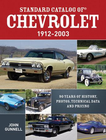 Standard Catalog Of Chevrolet 1912 2003 By John Gunnell Penguin Random House Canada