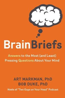 Cover of Brain Briefs: Answers to the Most (and Least) Pressing Questions about Your Mind