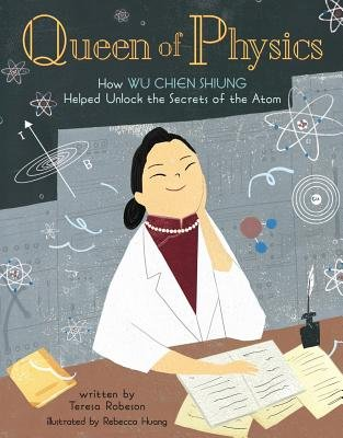 Cover of Queen of Physics: How Wu Chien Shiung Helped Unlock the Secrets of the Atom
