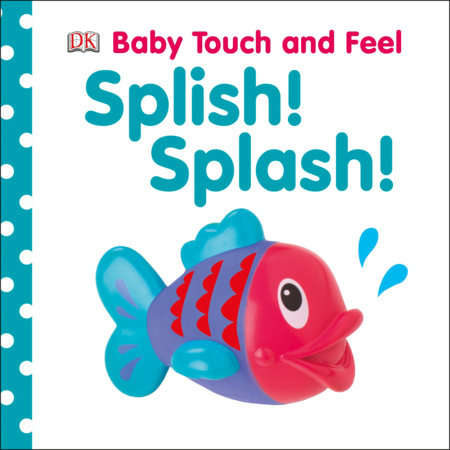 Baby Touch and Feel: Splish! Splash!