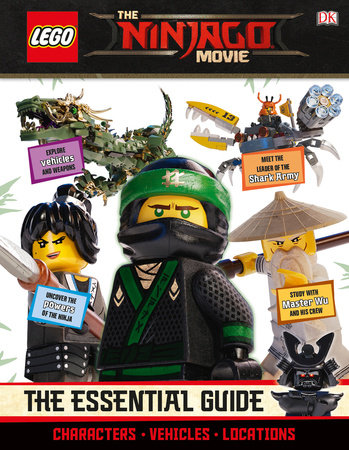 THE LEGO® NINJAGO® MOVIE The Essential Guide