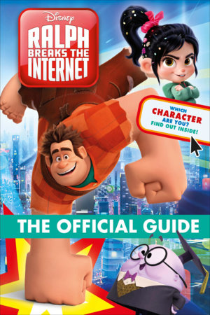 Disney Ralph Breaks the Internet: The Official Guide