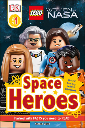 DK Readers L1: LEGO® Women of NASA: Space Heroes