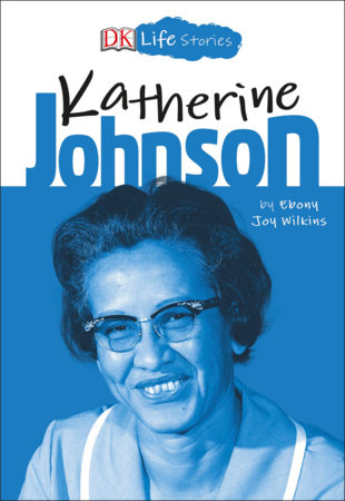 DK Life Stories: Katherine Johnson