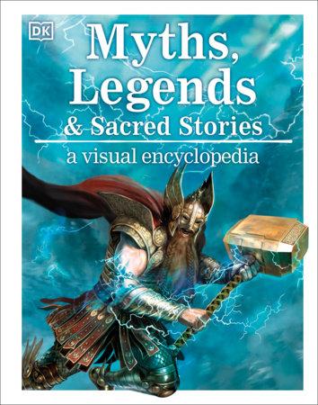 Myths and Legends: A Visual Encyclopedia