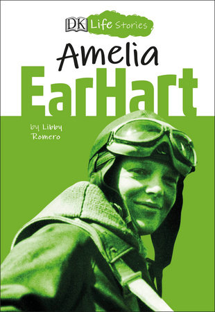 DK Life Stories Amelia Earhart  (Library Edition)