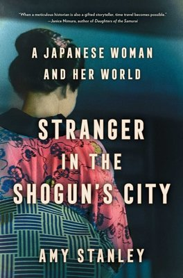 Cover of Stranger in the Shogun's City: A Japanese Woman and Her World