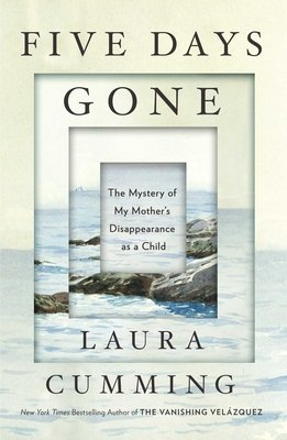 Cover of Five Days Gone: The Mystery of My Mother's Disappearance as a Child