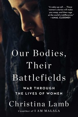 Cover of Our Bodies, Their Battlefields: War Through the Lives of Women