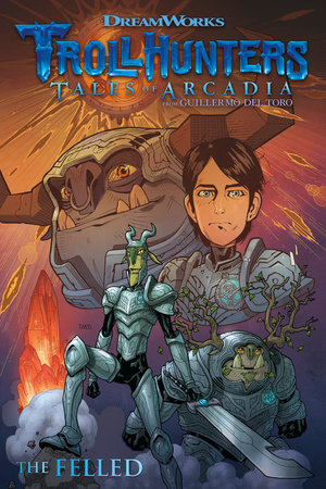 Trollhunters: Tales of Arcadia--The Felled