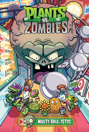 Plants vs. Zombies Volume 17: Multi-ball-istic