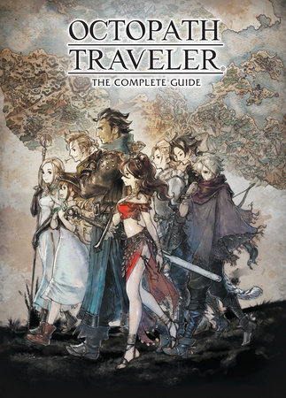Octopath Traveler: The Complete Guide