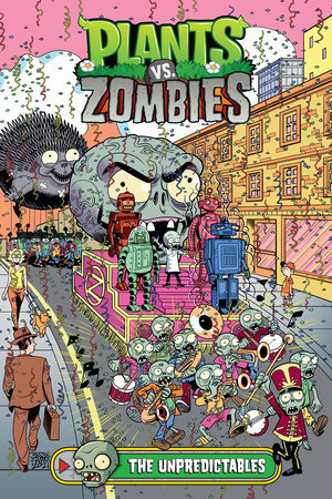 Plants vs. Zombies Volume 20: The Unpredictables