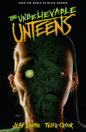 The Unbelievable Unteens: From the World of Black Hammer Volume 1