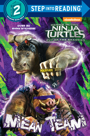 Mean Team Teenage Mutant Ninja Turtles Out Of The Shadows Step Into Reading