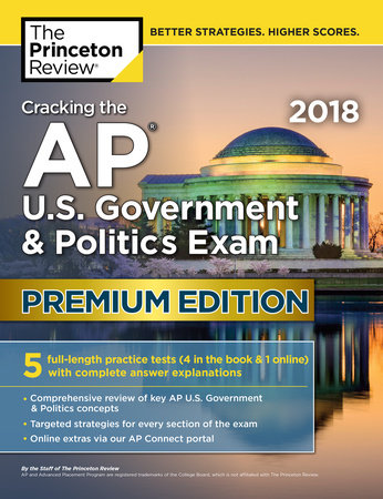 Cracking the AP U.S. Government & Politics Exam 2018, Premium Edition
