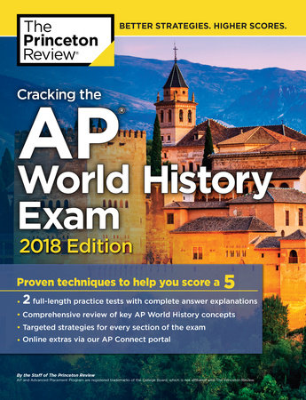 Cracking the AP World History Exam, 2018 Edition