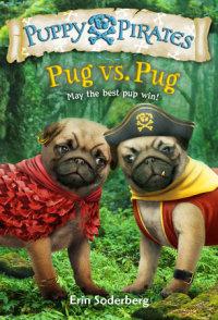 Book cover for Puppy Pirates #6: Pug vs. Pug