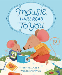 Cover of Mousie, I Will Read to You cover