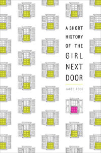 Cover of A Short History of the Girl Next Door cover
