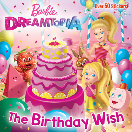 The Birthday Wish (Barbie Dreamtopia)