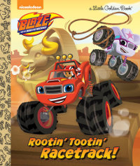 Book cover for Rootin\' Tootin\' Racetrack! (Blaze and the Monster Machines)
