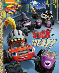 Cover of Truck or Treat! (Blaze and the Monster Machines)