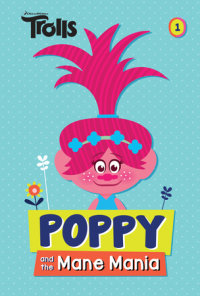 Cover of Poppy and the Mane Mania (DreamWorks Trolls Chapter Book #1) cover