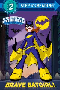 Book cover for Brave Batgirl! (DC Super Friends)