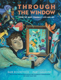Cover of Through the Window: Views of Marc Chagall\'s Life and Art