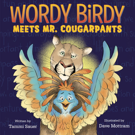 wordy birdy meets mr cougarpants by tammi sauer penguin random