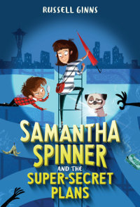 Cover of Samantha Spinner and the Super-Secret Plans cover