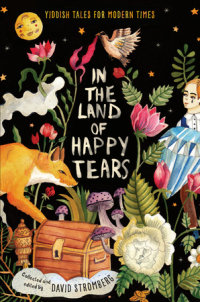 Cover of In the Land of Happy Tears: Yiddish Tales for Modern Times