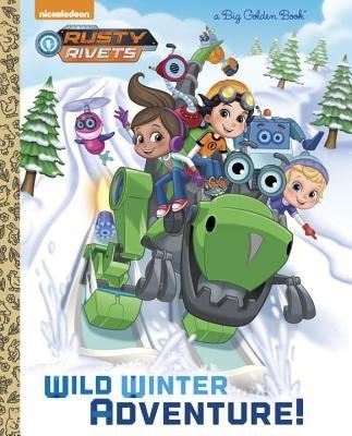 Wild Winter Adventure! (Rusty Rivets)