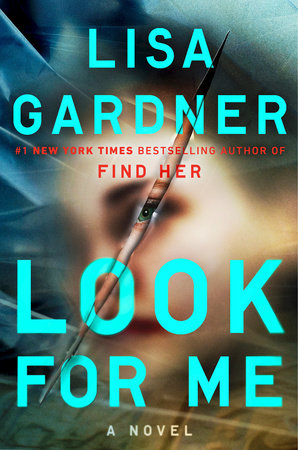 First To Read Look For Me Lisa Gardner