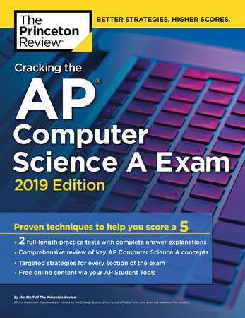 Cracking the AP Computer Science A Exam, 2019 Edition by The