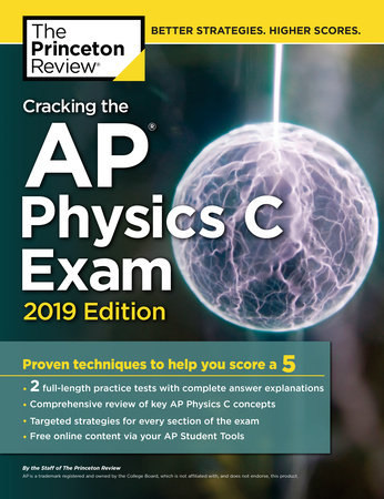 Cracking the AP Physics C Exam, 2019 Edition