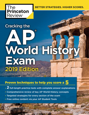 Cracking the AP World History Exam, 2019 Edition