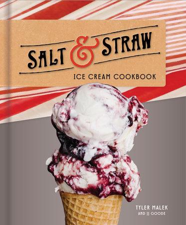 Salt & Straw Ice Cream Cookbook