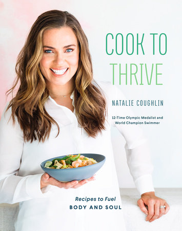 Cook to Thrive by Natalie Coughlin | Penguin Random House Canada