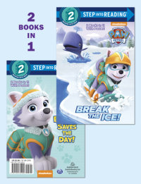 Cover of Break the Ice!/Everest Saves the Day! (PAW Patrol)
