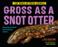 Cover of Gross as a Snot Otter cover
